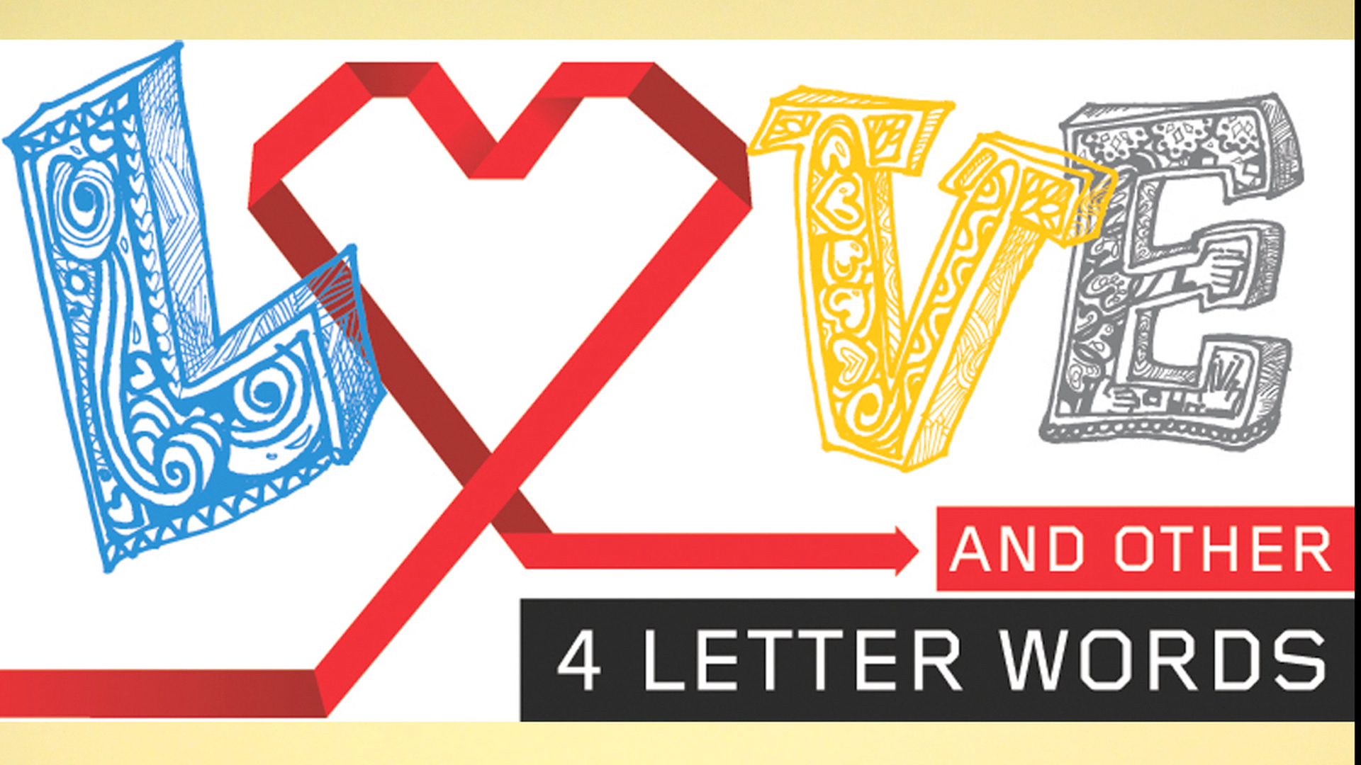 4 Love and Other 4 Letter Words